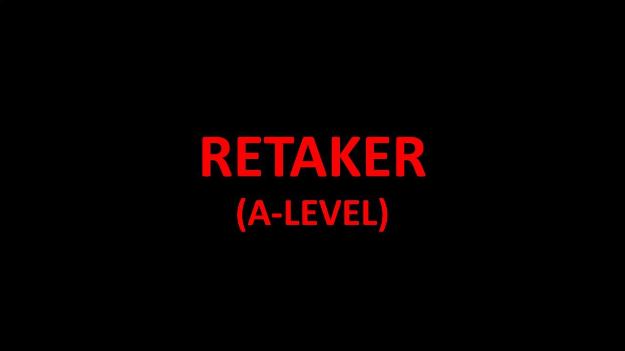 A-LEVEL RETAKER